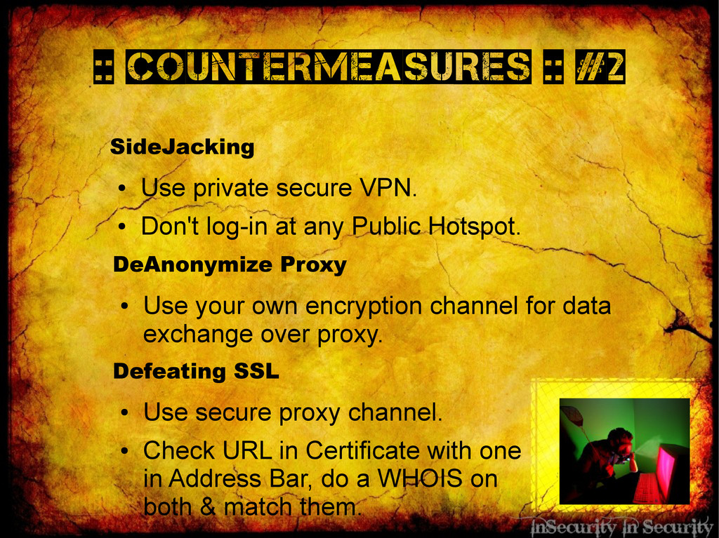 :: Countermeasures :: #2 SideJacking ● Use priv...