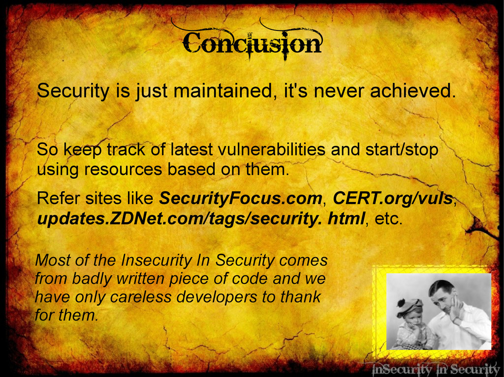 Conclusion Security is just maintained, it's ne...