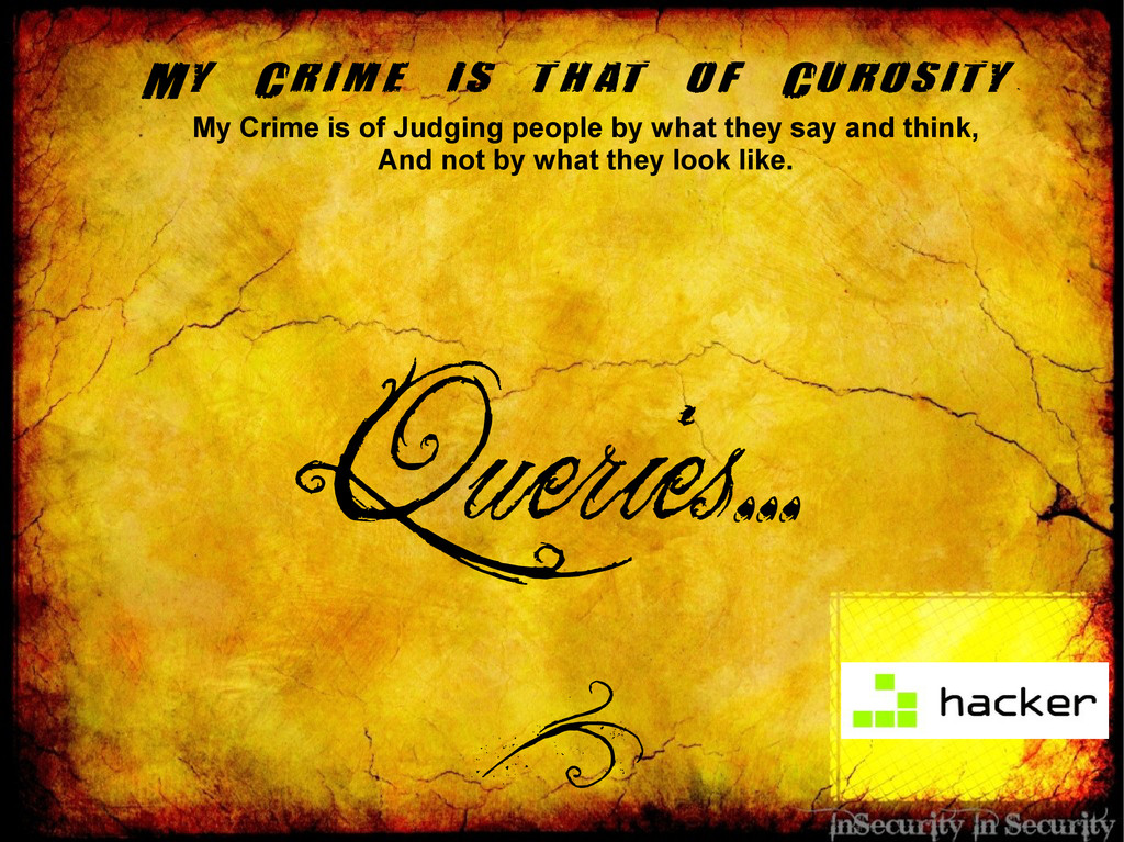 Queries... ? My Crime is that of Curosity. My C...