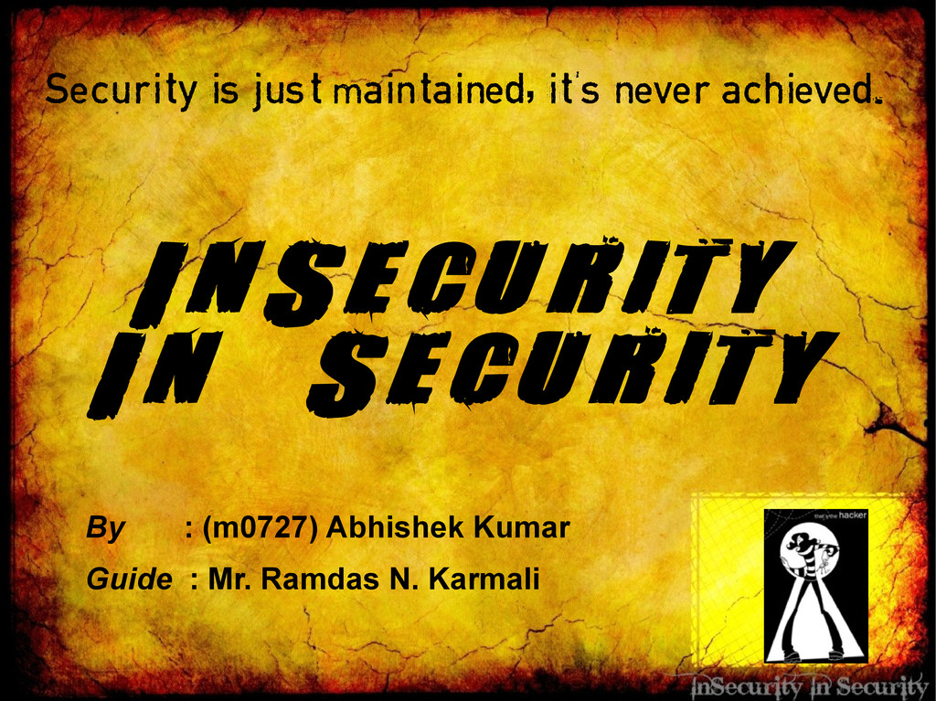 InSecurity In Security Security is just maintai...