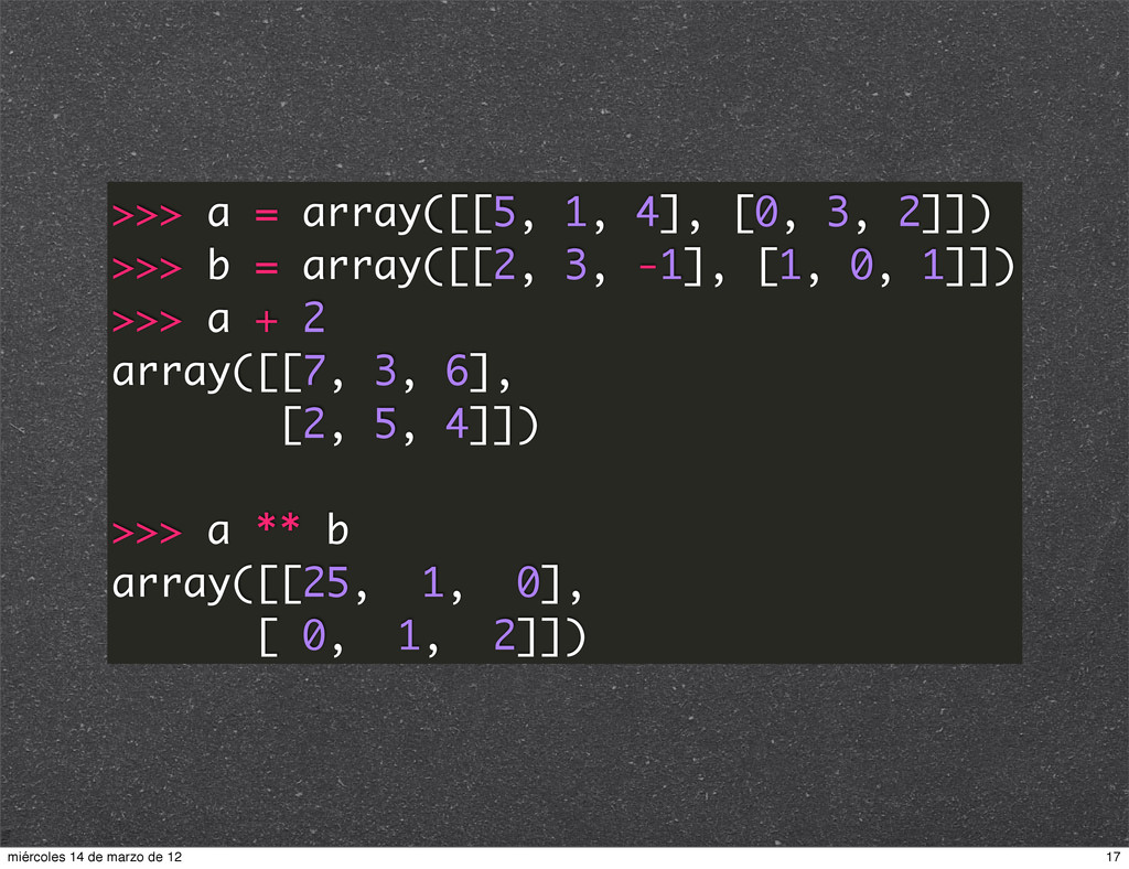 >>> a = array([[5, 1, 4], [0, 3, 2]]) >>> b = a...