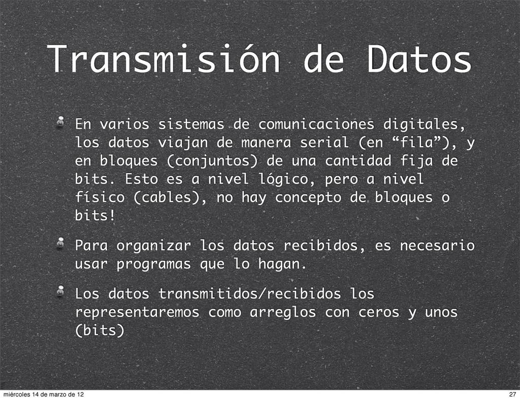 Transmisión de Datos En varios sistemas de comu...