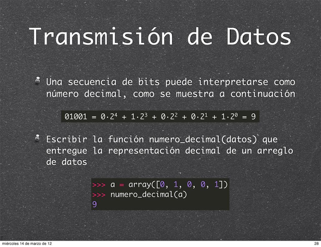 Transmisión de Datos Una secuencia de bits pued...
