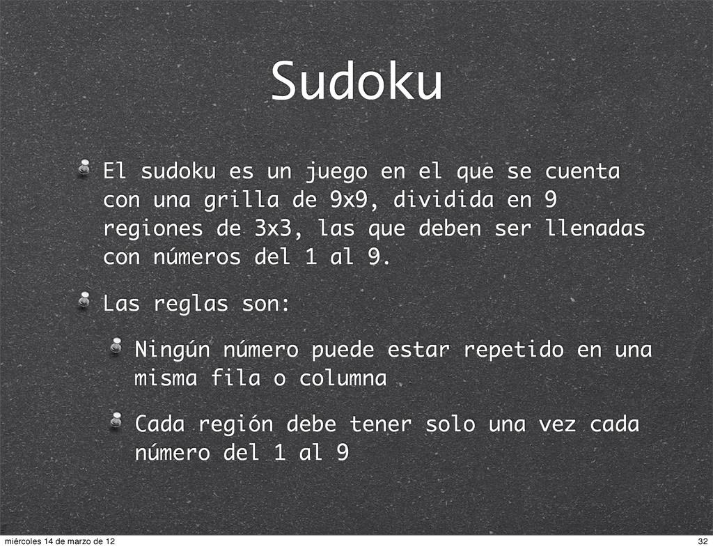 Sudoku El sudoku es un juego en el que se cuent...