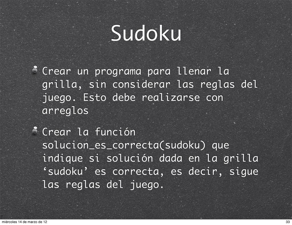 Sudoku Crear un programa para llenar la grilla,...