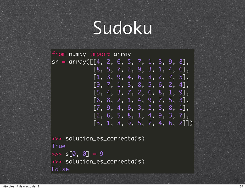 Sudoku from numpy import array sr = array([[4, ...