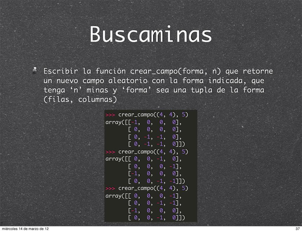 Buscaminas Escribir la función crear_campo(form...