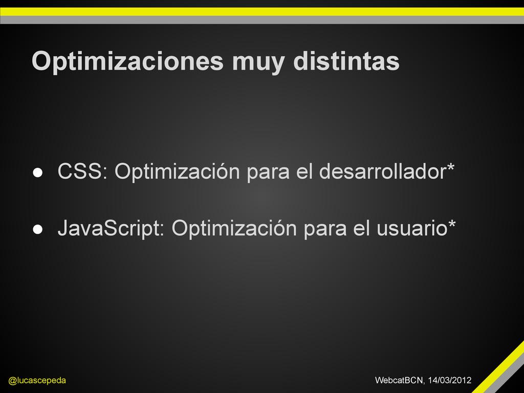 Optimizaciones muy distintas @lucascepeda Webca...