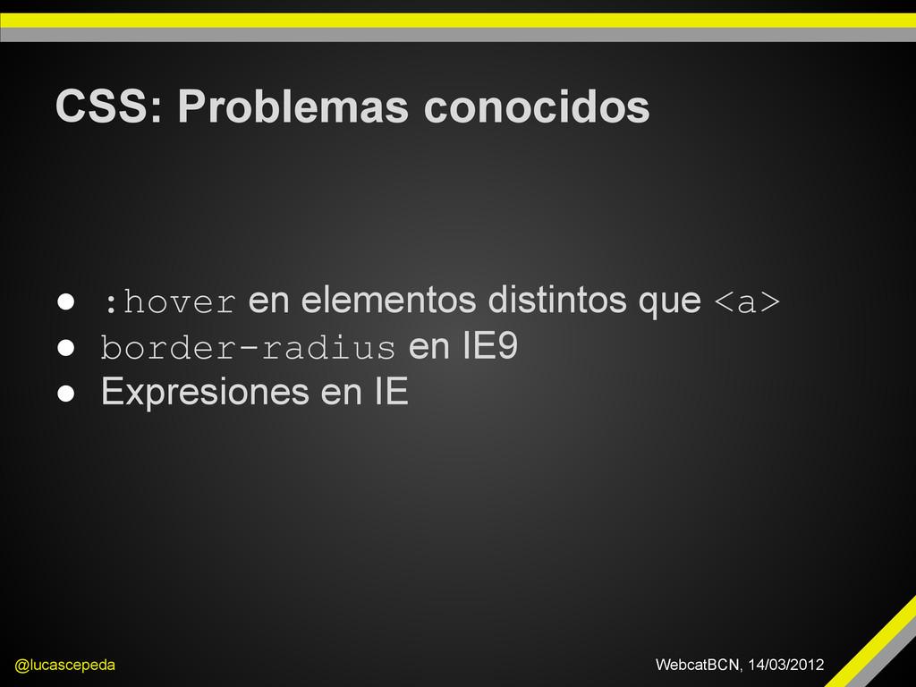 CSS: Problemas conocidos @lucascepeda WebcatBCN...