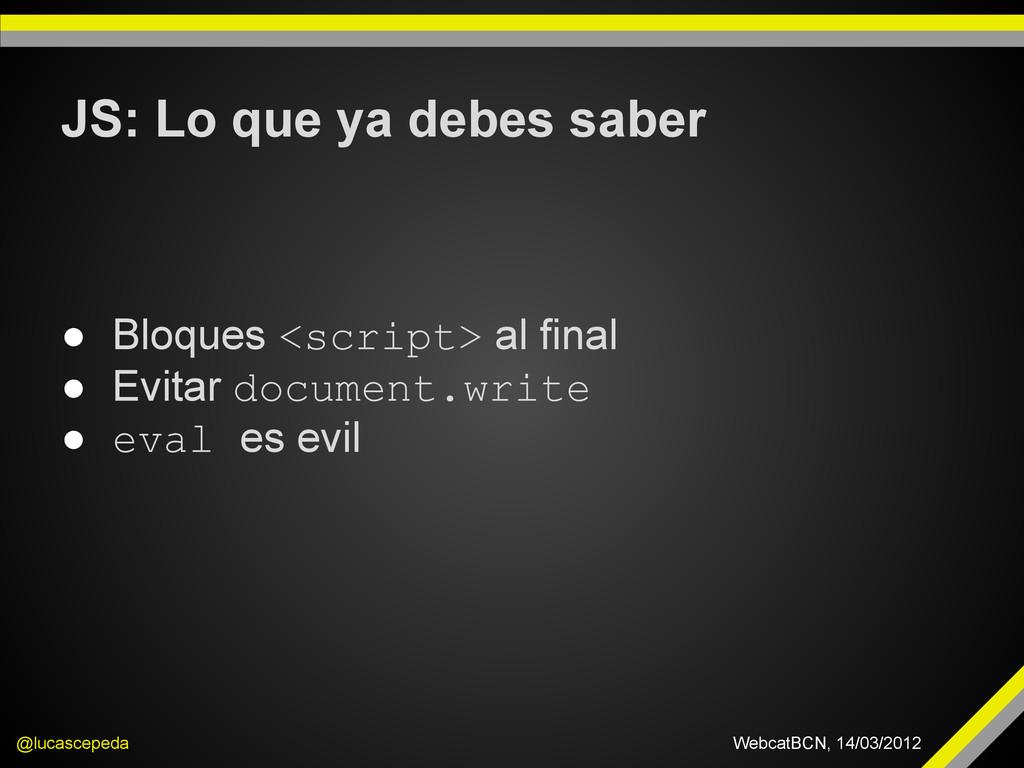 JS: Lo que ya debes saber @lucascepeda WebcatBC...