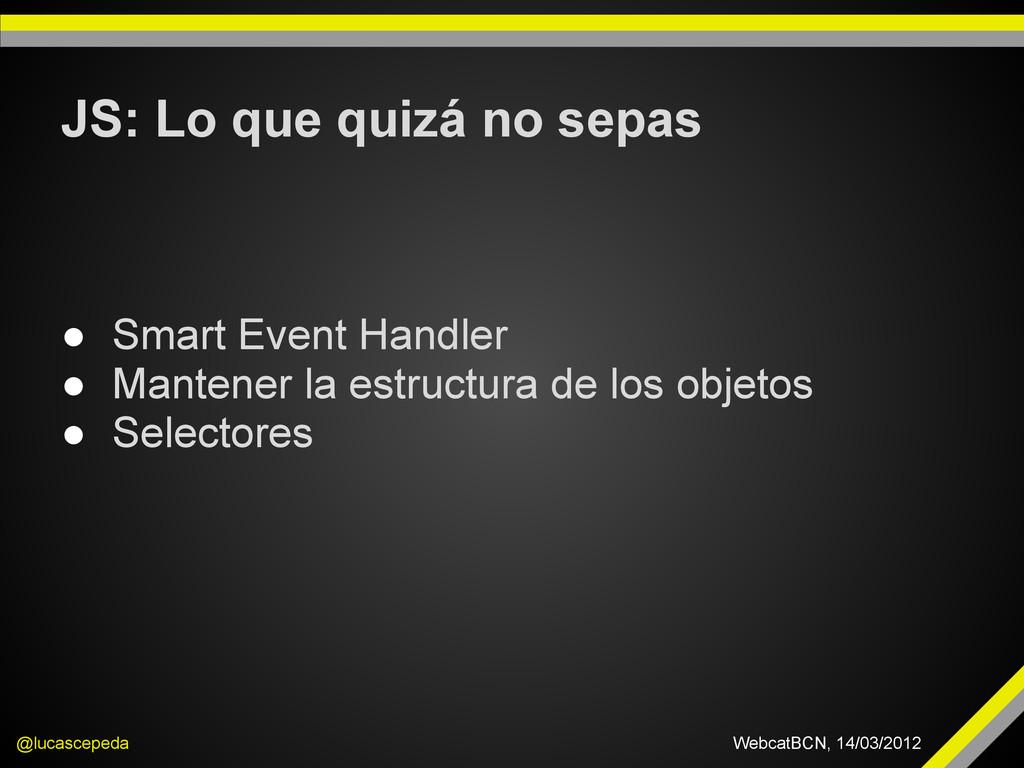 JS: Lo que quizá no sepas @lucascepeda WebcatBC...