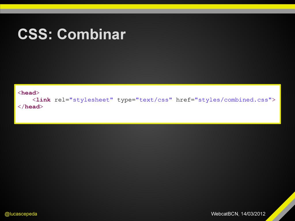 CSS: Combinar @lucascepeda WebcatBCN, 14/03/201...