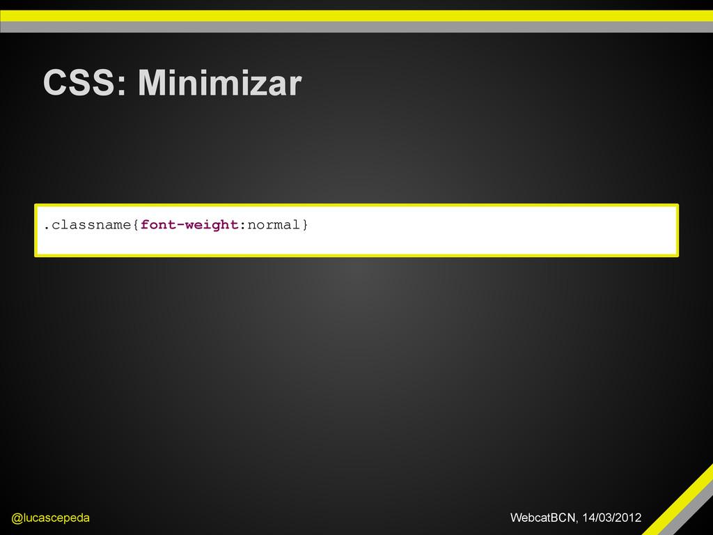 CSS: Minimizar @lucascepeda WebcatBCN, 14/03/20...