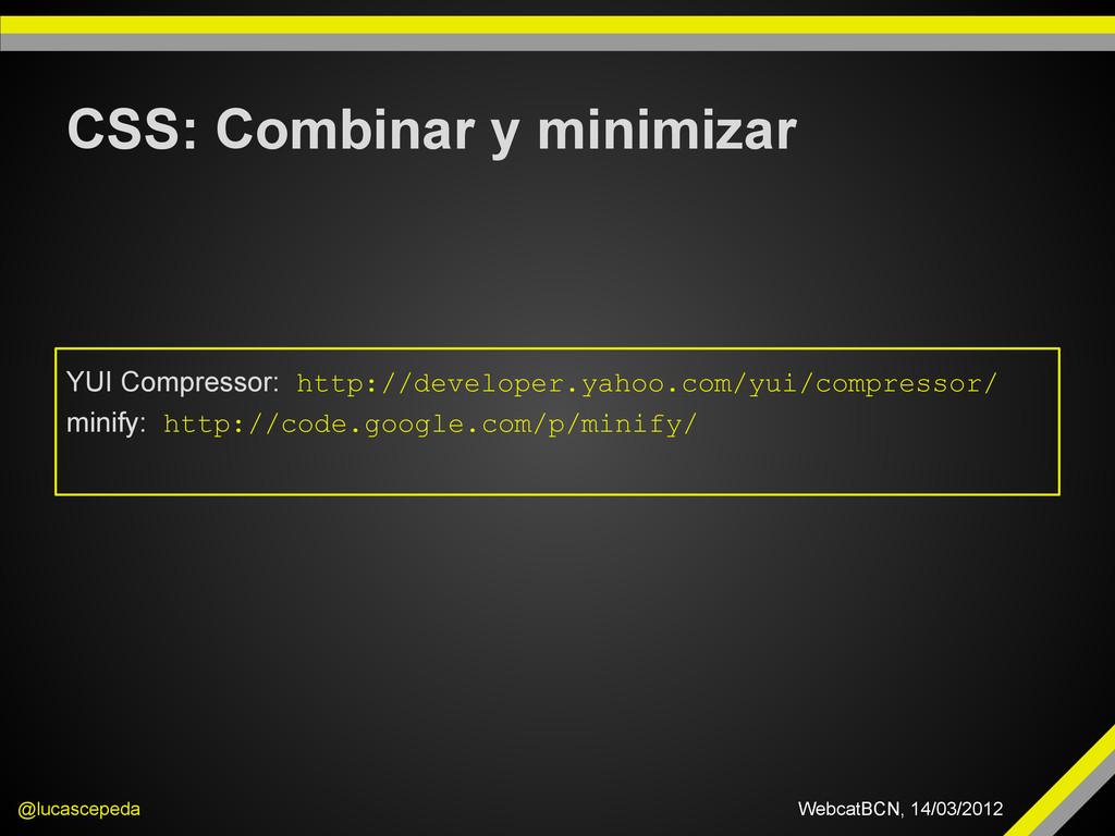 CSS: Combinar y minimizar @lucascepeda WebcatBC...