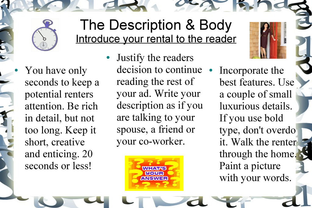 The Description & Body Introduce your rental to...