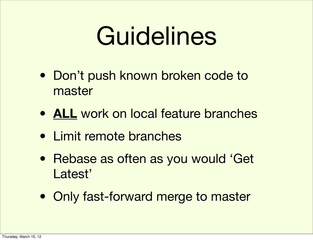 Guidelines • Don't push known broken code to ma...