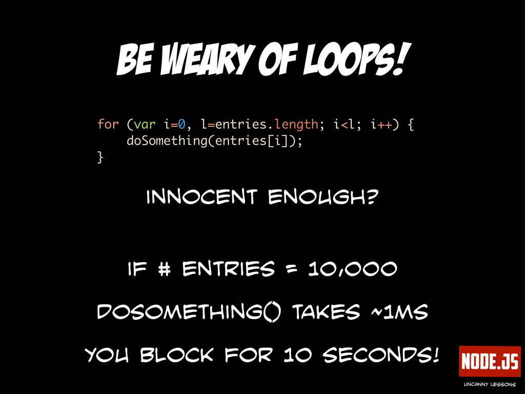 Node.js uncanny lessons be weary of loops! for ...