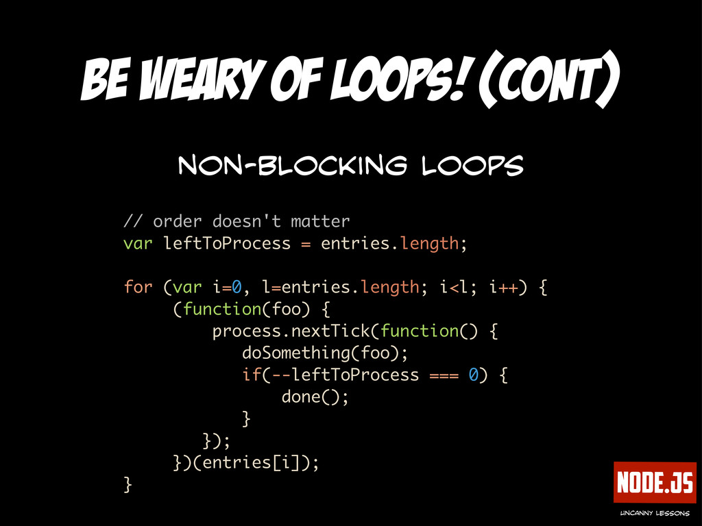 Node.js uncanny lessons be weary of loops! (con...