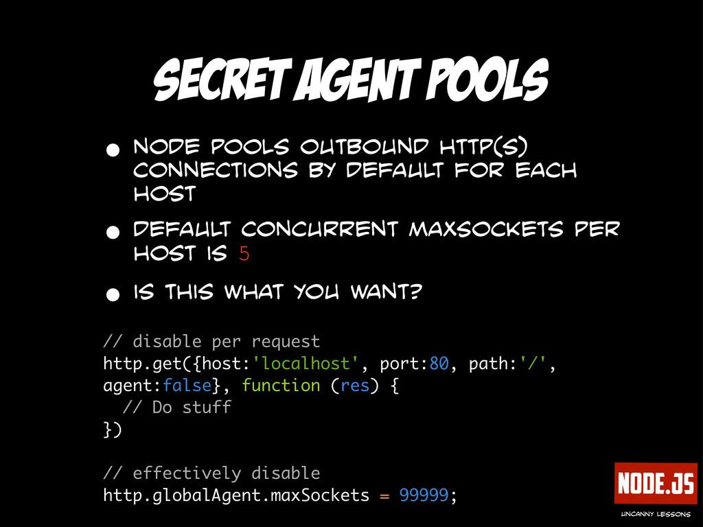 Node.js uncanny lessons Secret Agent Pools • no...