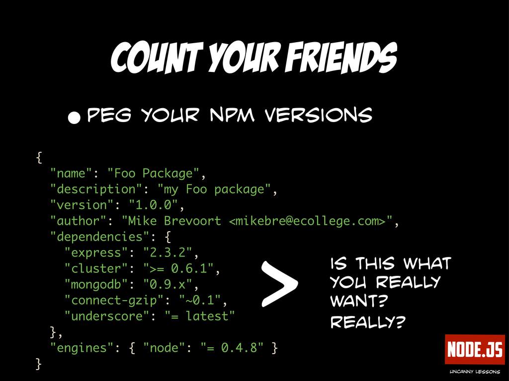 Node.js uncanny lessons count your friends •peg...
