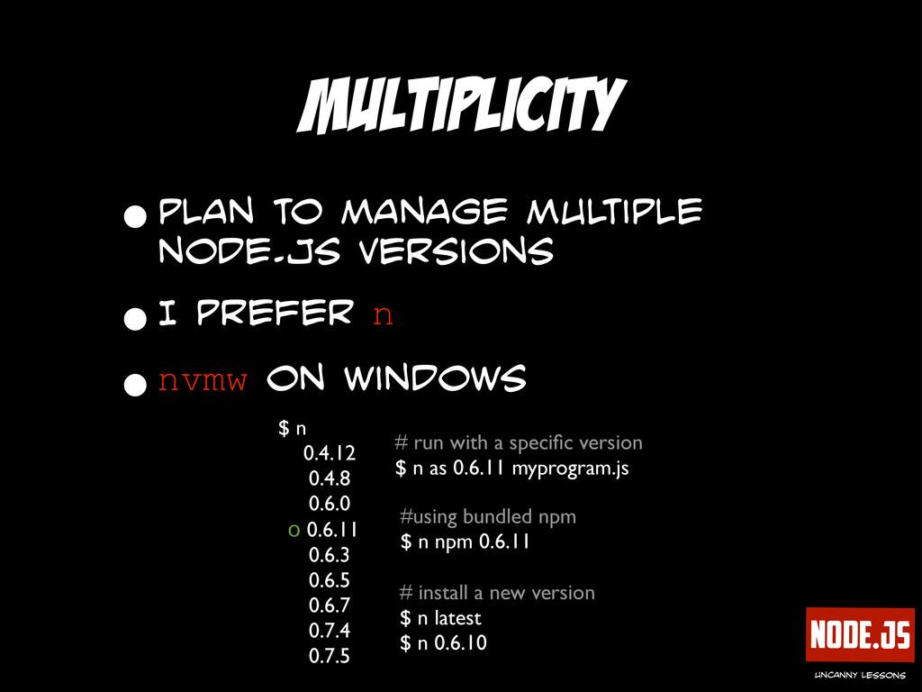 Node.js uncanny lessons Multiplicity •plan to m...