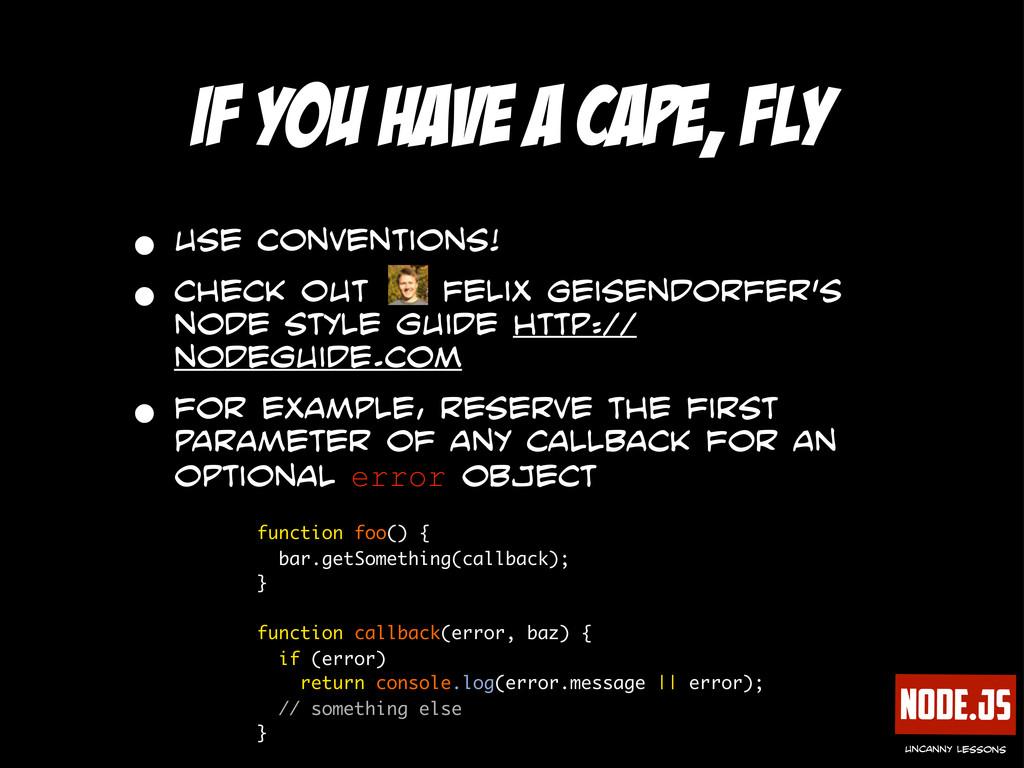 Node.js uncanny lessons if you have a cape, fly...