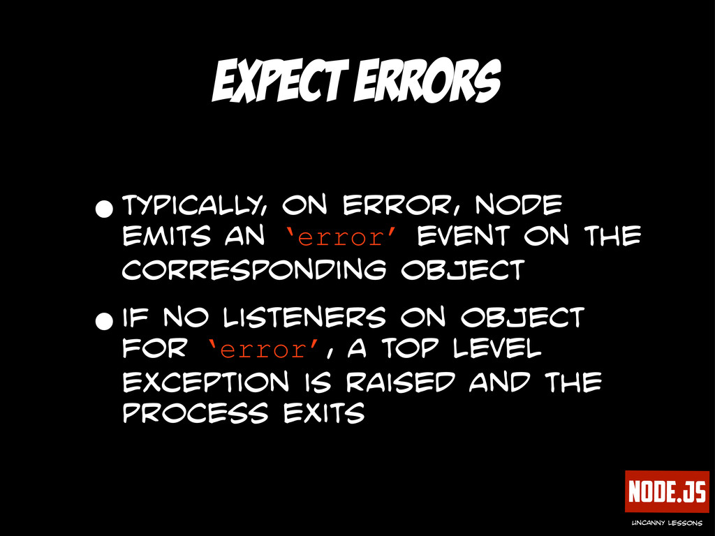 Node.js uncanny lessons expect errors •typicall...