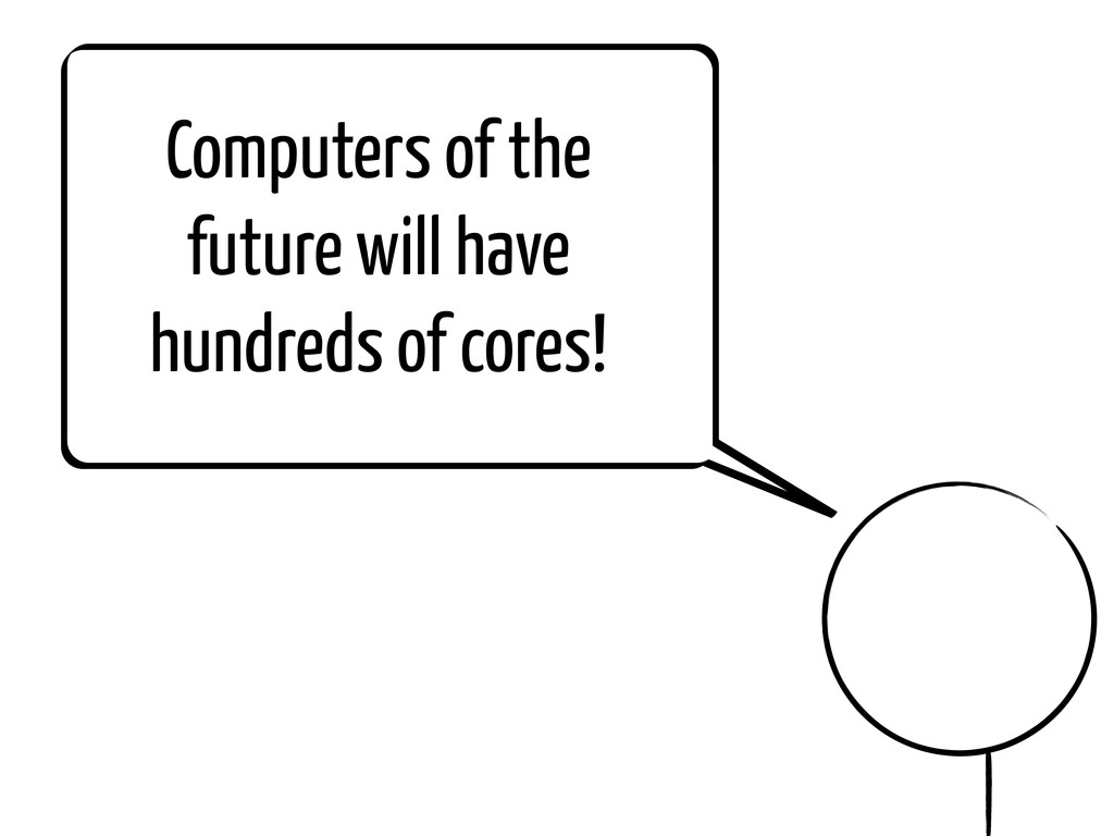 Computers of the future will have hundreds of c...