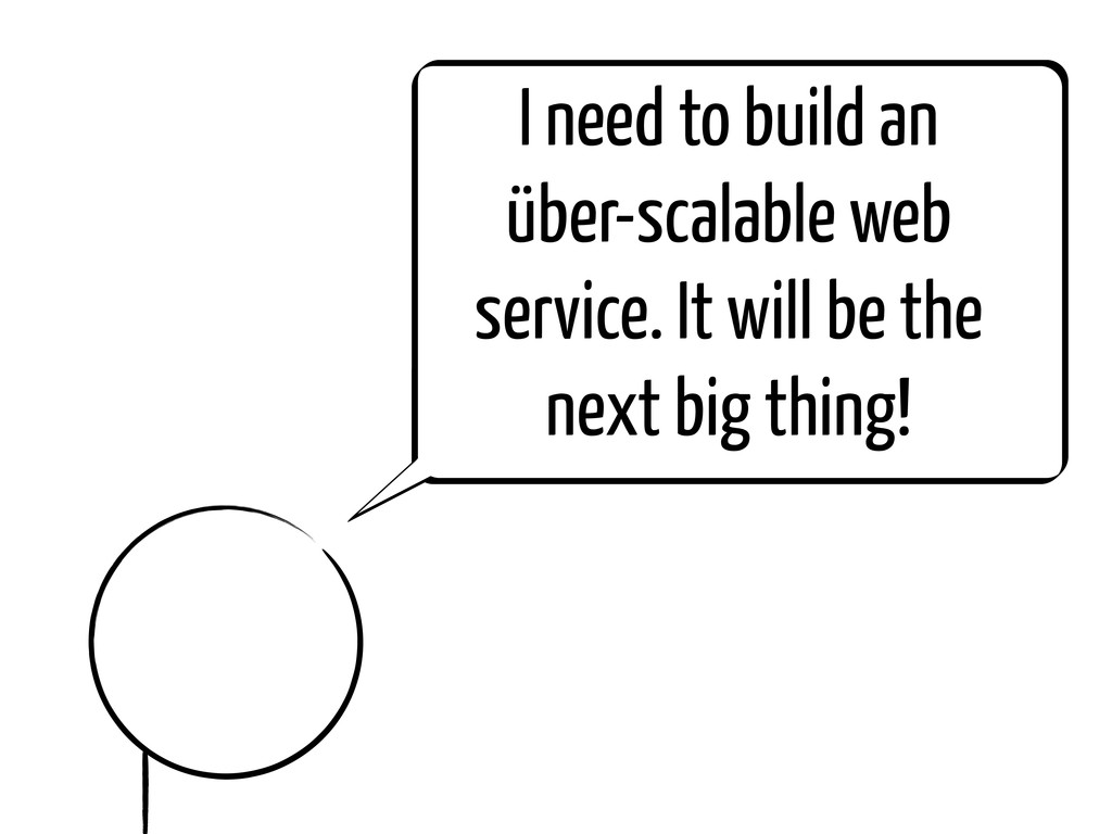 I need to build an über-scalable web service. I...