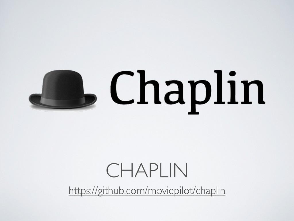 https://github.com/moviepilot/chaplin CHAPLIN