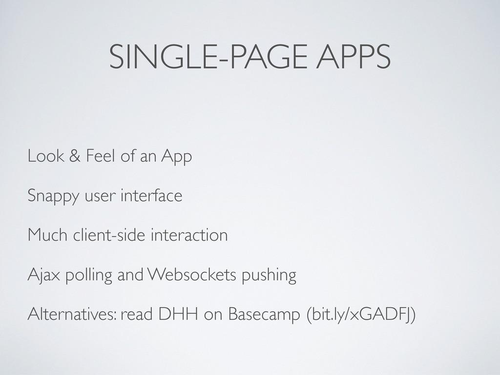SINGLE-PAGE APPS Look & Feel of an App Snappy u...