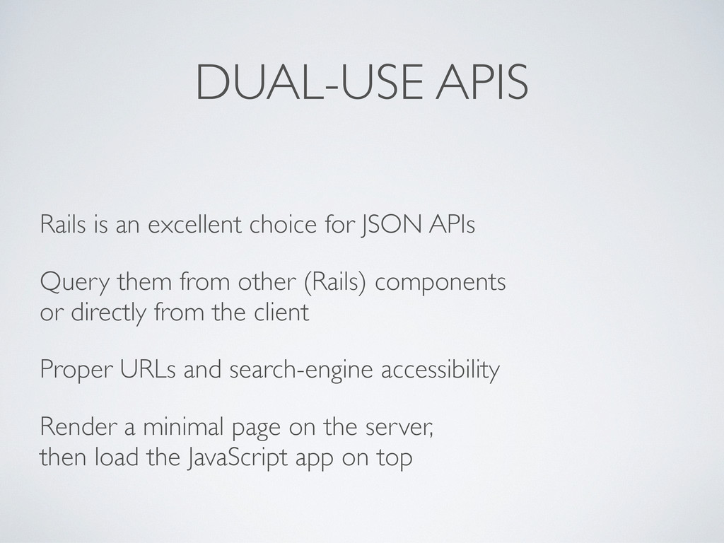 DUAL-USE APIS Rails is an excellent choice for ...