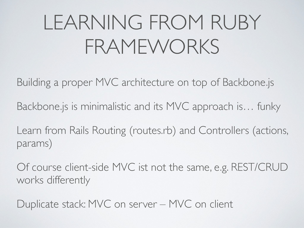 LEARNING FROM RUBY FRAMEWORKS Building a proper...