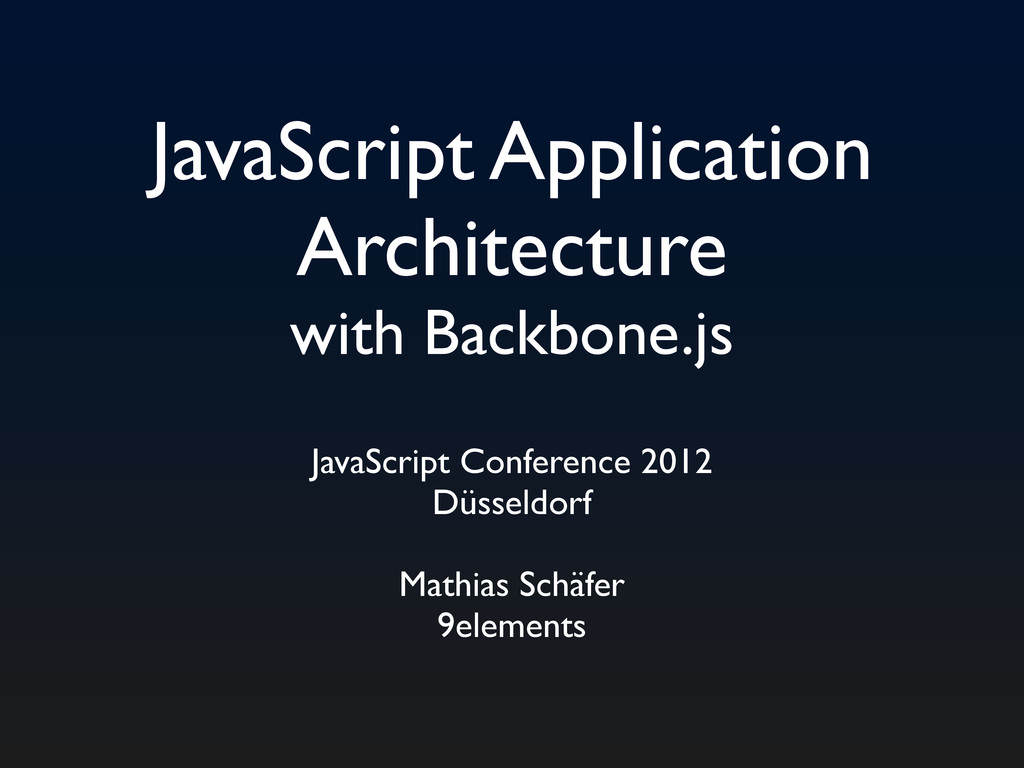 JavaScript Application Architecture with Backbo...