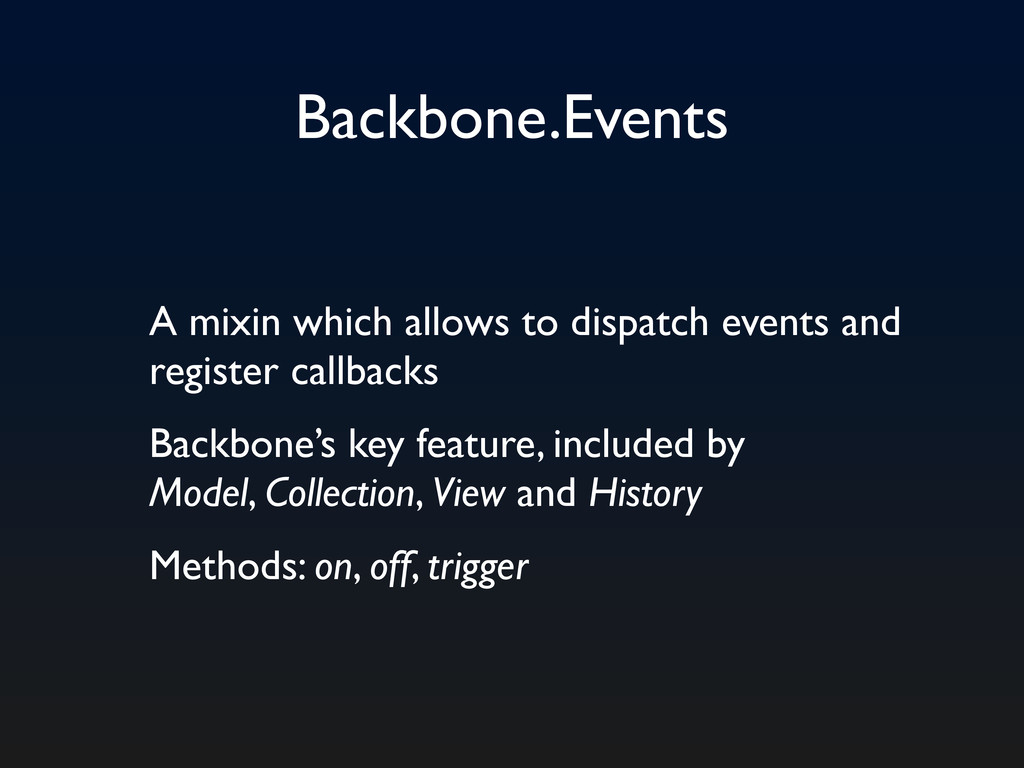 Backbone.Events A mixin which allows to dispatc...