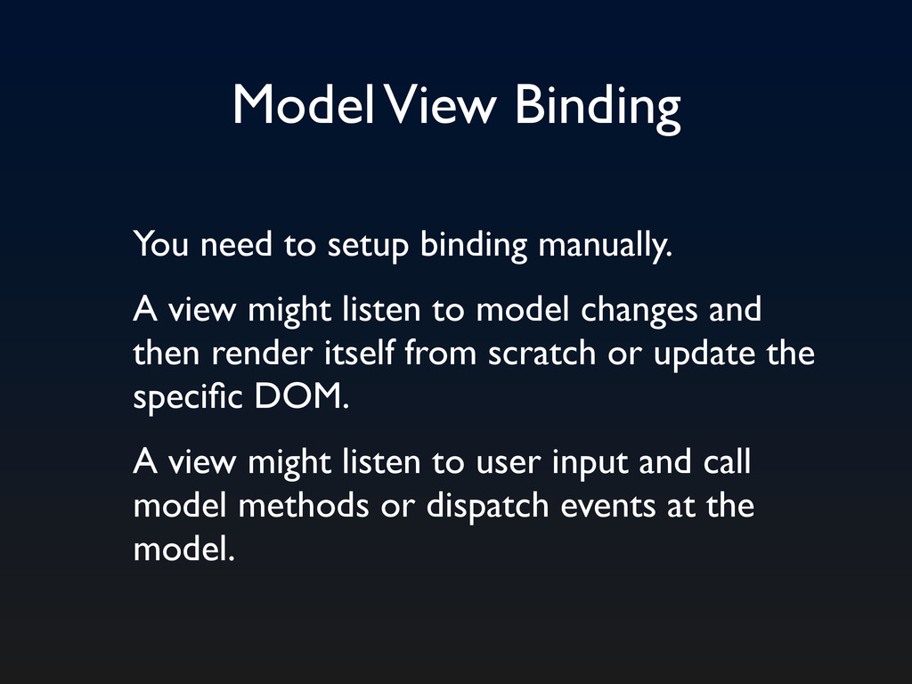 Model View Binding You need to setup binding ma...