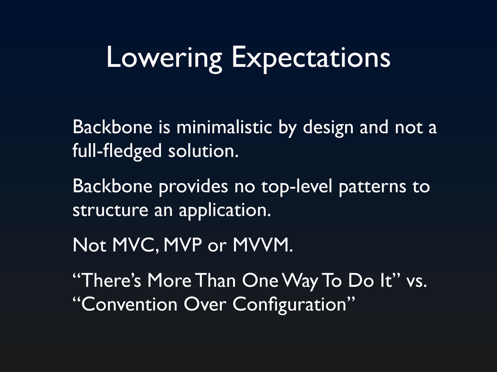 Lowering Expectations Backbone is minimalistic ...
