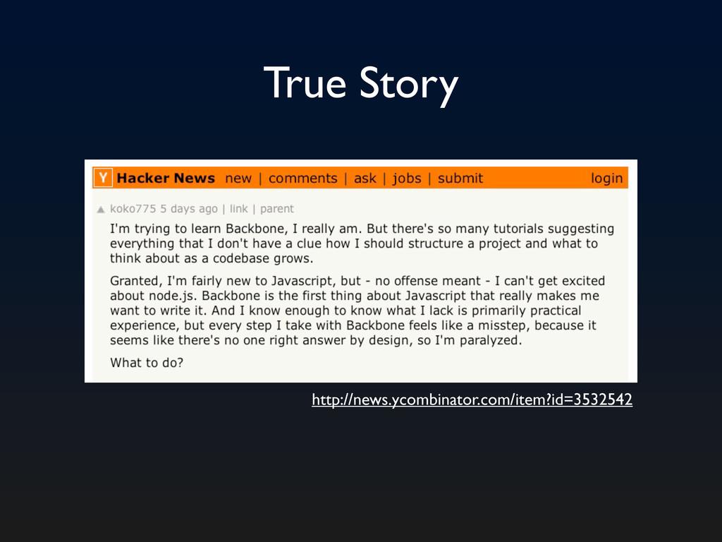 True Story http://news.ycombinator.com/item?id=...