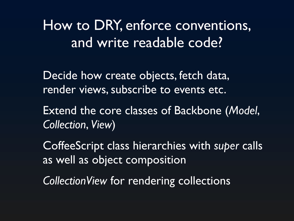 How to DRY, enforce conventions, and write read...