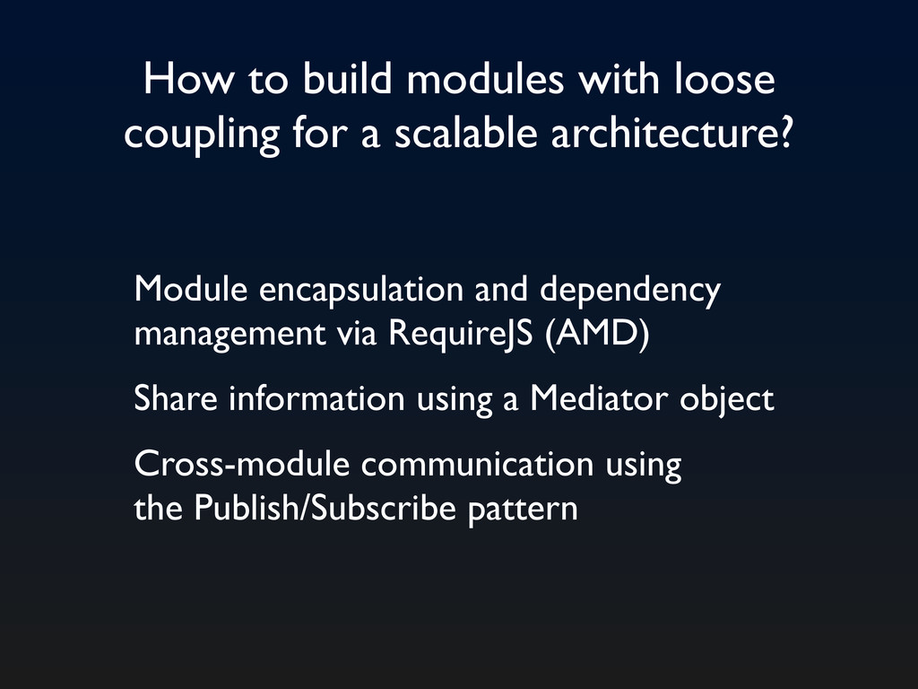 How to build modules with loose coupling for a ...