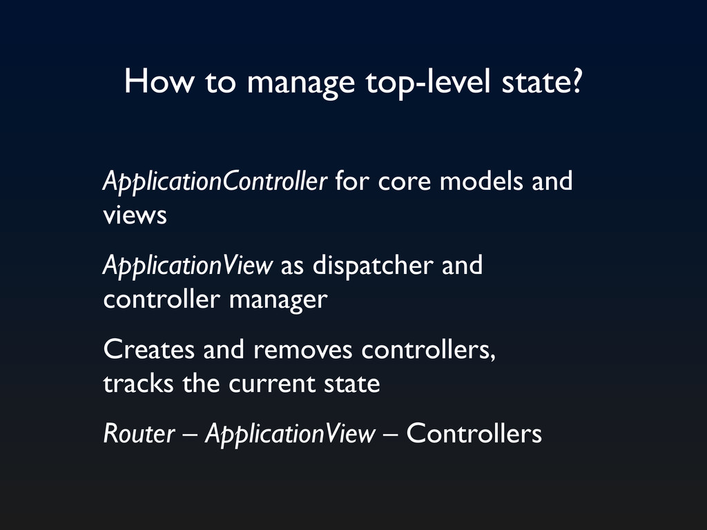 How to manage top-level state? ApplicationContr...