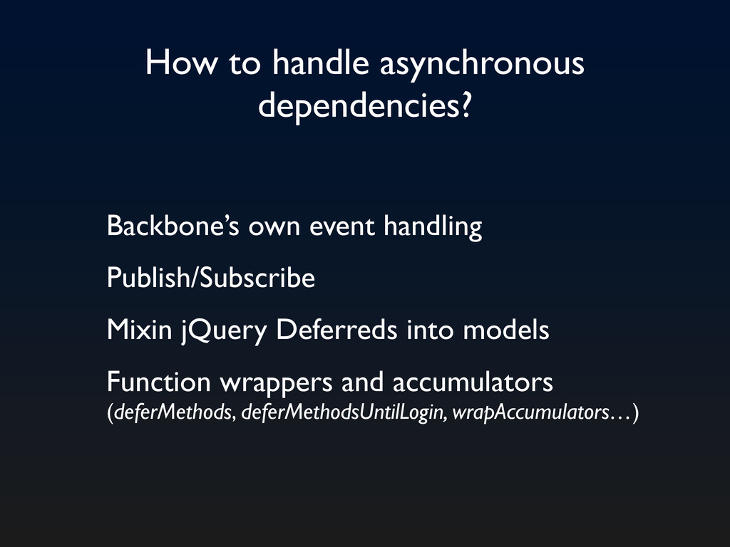 How to handle asynchronous dependencies? Backbo...