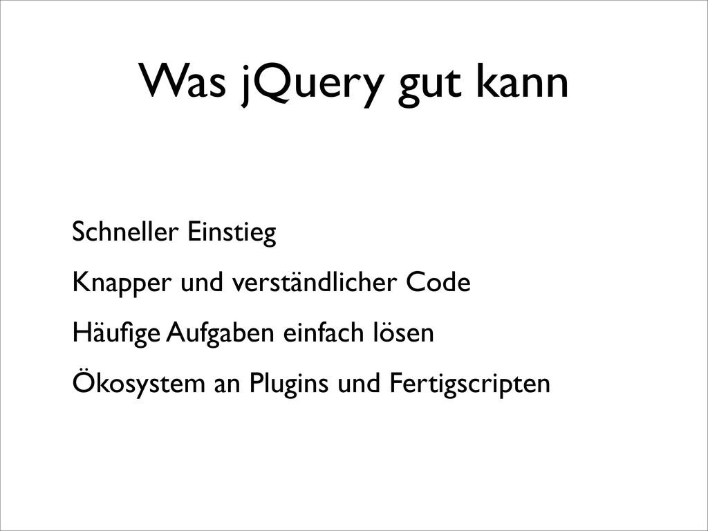 Was jQuery gut kann Schneller Einstieg Knapper ...