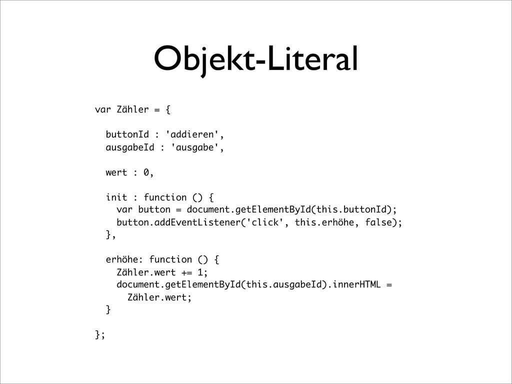 Objekt-Literal var Zähler = { buttonId : 'addie...