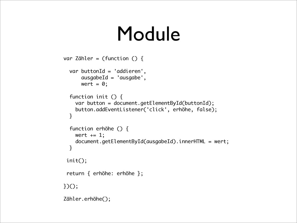Module var Zähler = (function () { var buttonId...