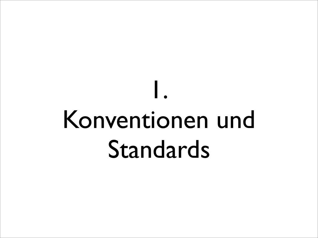 1. Konventionen und Standards