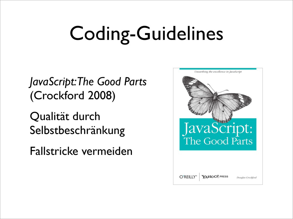 Coding-Guidelines JavaScript: The Good Parts (C...