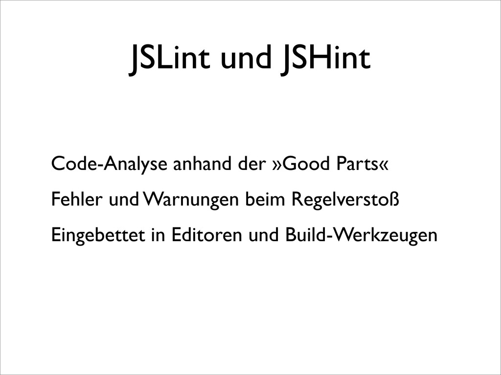 JSLint und JSHint Code-Analyse anhand der »Good...