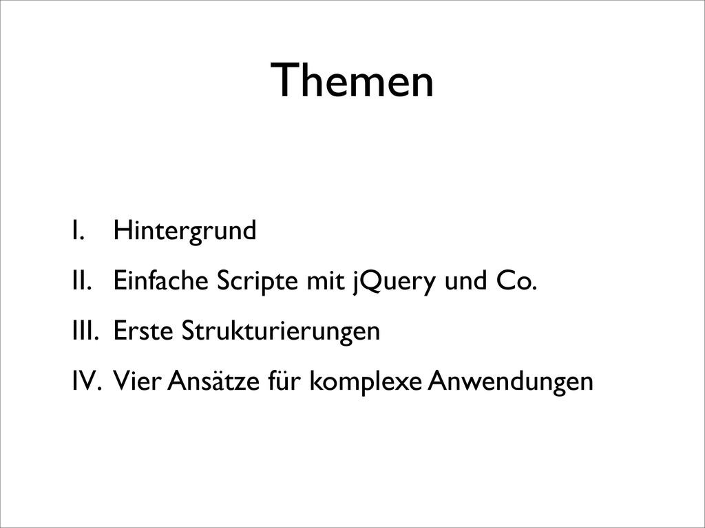 Themen I. Hintergrund II. Einfache Scripte mit ...
