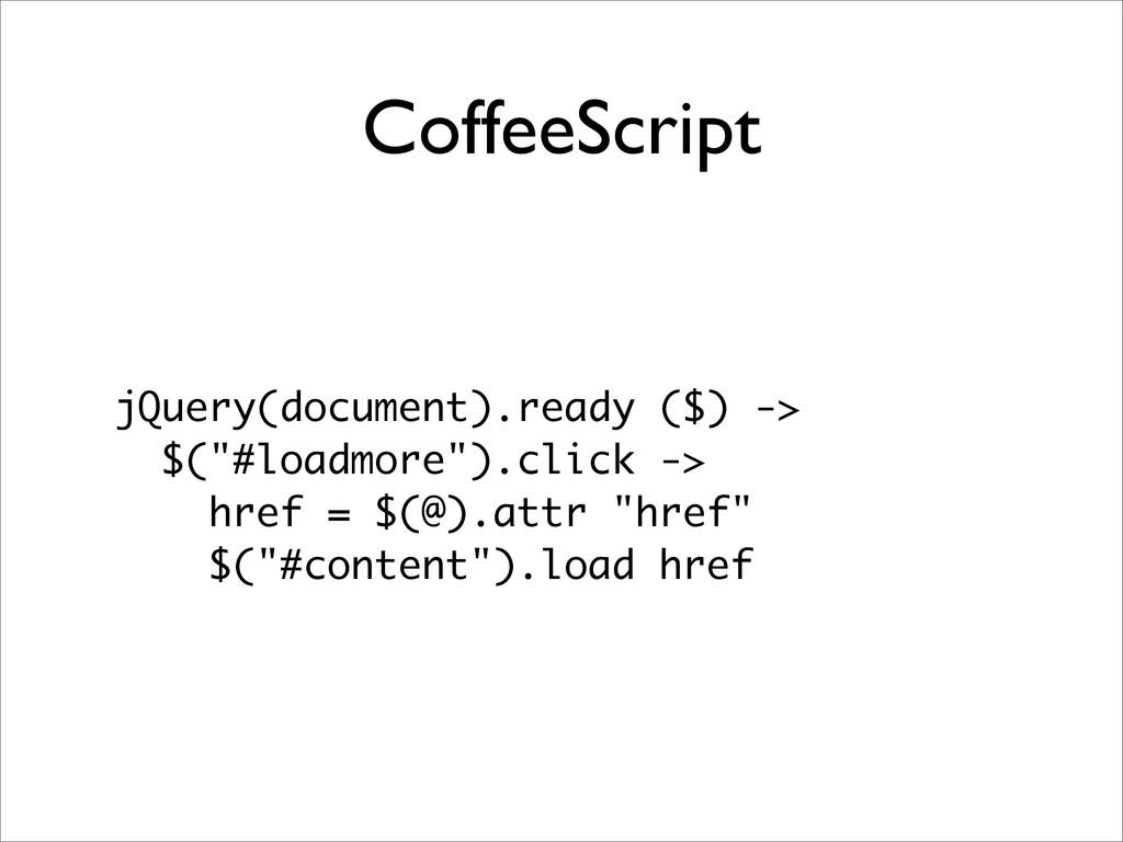 "CoffeeScript jQuery(document).ready ($) -> $(""#..."